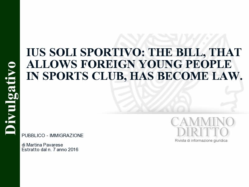 Ius soli sportivo: The bill, that allows foreign young people in sports club, has become law.