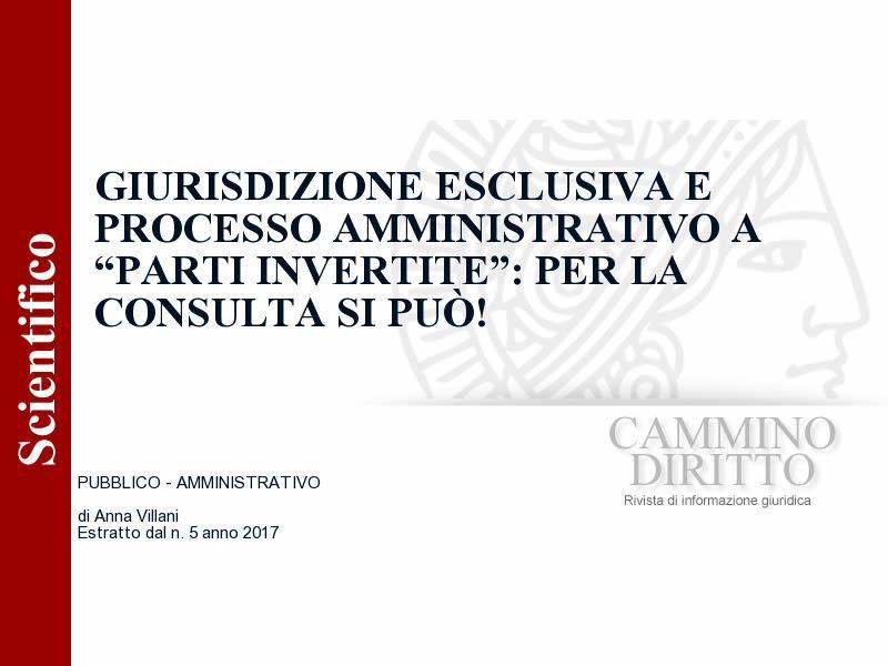 """Giurisdizione esclusiva e processo amministrativo a """"parti invertite"""": per la Consulta si può!"""