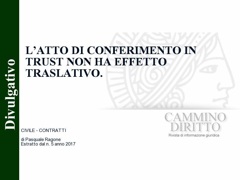 L'atto di conferimento in trust non ha effetto traslativo.