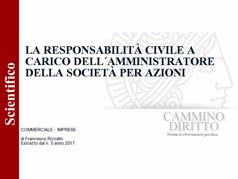 La responsabilità civile a carico dell´amministratore della società per azioni