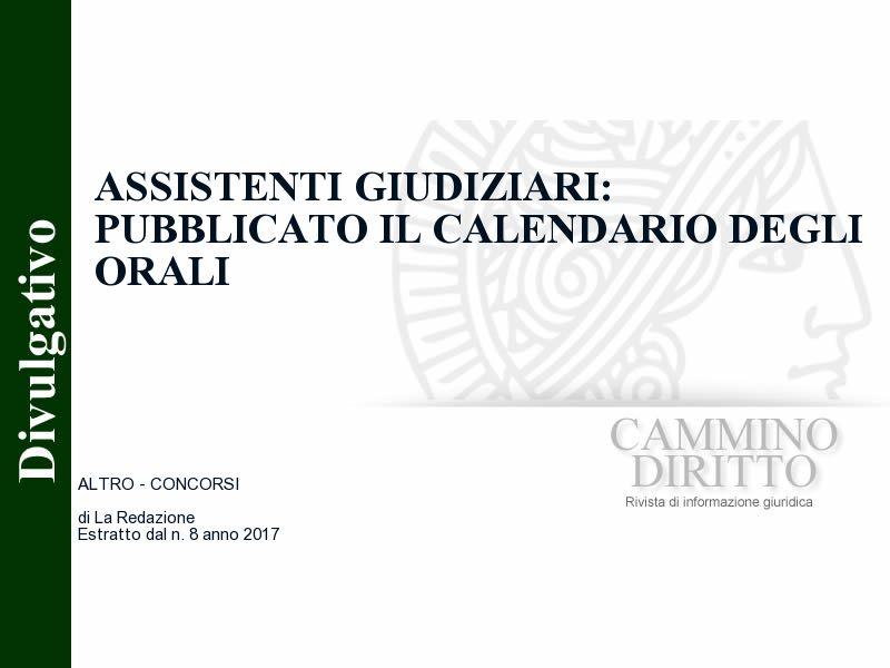 Calendario Assistenti Giudiziari.Assistenti Giudiziari Pubblicato Il Calendario Degli Orali